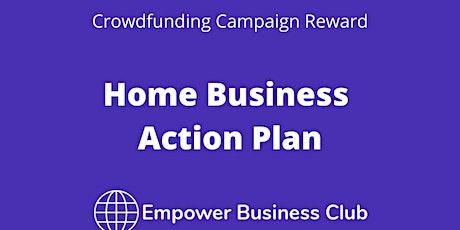 Home Business Action Plan (Reward 6) tickets