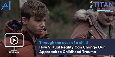 How Virtual Reality Can Change Our Approach to Childhood Trauma tickets