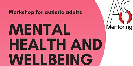 Mental Health and Wellbeing for adults with ASC Workshop tickets