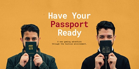 Have Your Passport Ready tickets