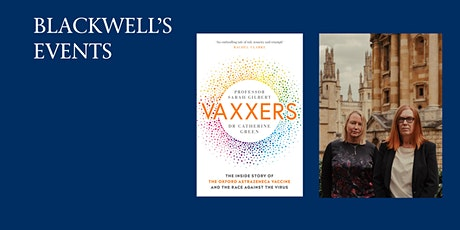 Vaxxers with Professor Sarah Gilbert and Dr Catherine Green tickets