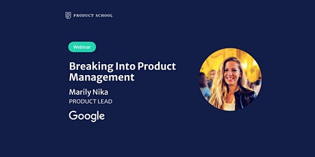 Webinar: Breaking Into Product Management by Google Product Lead tickets