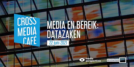 Cross Media Café - Media en bereik: datazaken tickets
