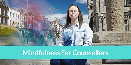 Mindfulness For Counsellors Workshop tickets