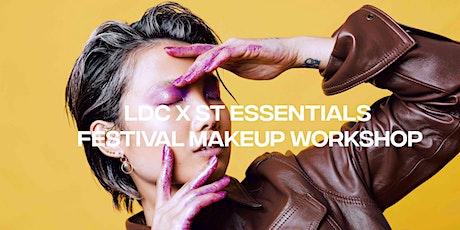 LDC X ST ESSENTIAL: Create your own Glitter Festival Makeup Look tickets