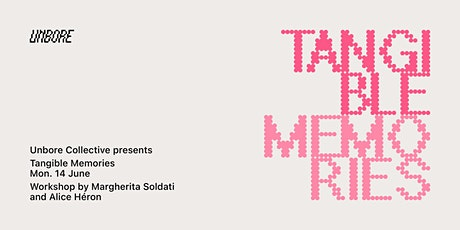 Tangible Memories with Margherita Soldati and Alice Héron tickets