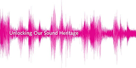 Unlocking Our Sound Heritage: 2. Planning and Collection Preparation tickets