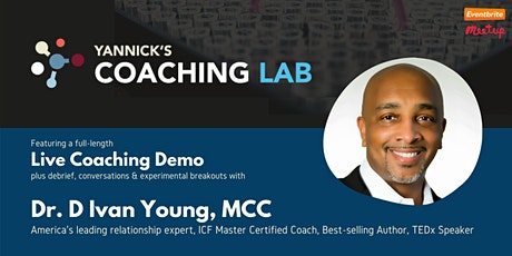 Yannick's Coaching Lab (demo, discussion & practice) w/ Dr. D Ivan Young tickets