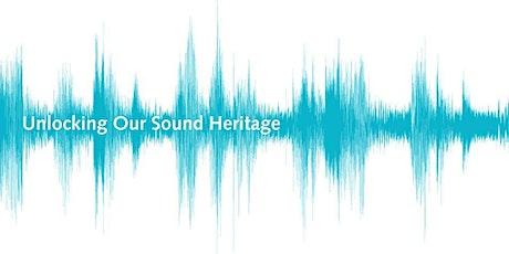 Unlocking Our Sound Heritage: 1. Digitisation & format identification tickets