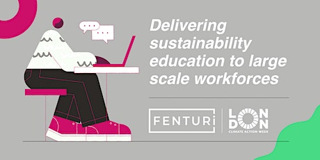 Delivering sustainability education to large scale workforces - LCAW2021 tickets