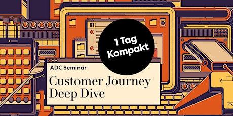 Customer Journey Deep Dive Tickets