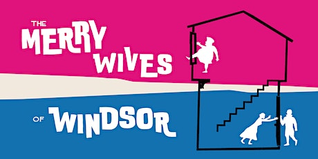 """Three inch fools present; """"The Merry Wives of Windsor"""" tickets"""