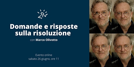 Risoluzione: chiedi a Marco Olivotto! biglietti