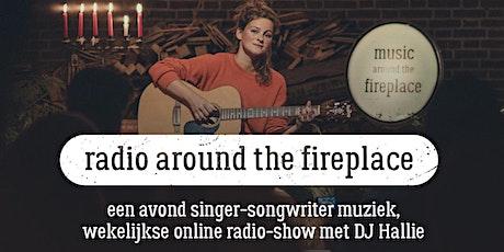 Radio around the fireplace tickets