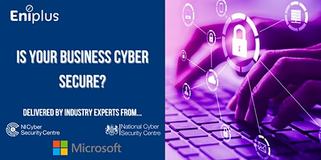 Is your Business Cyber Secure? tickets