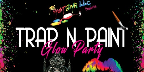 Trap N Paint Glow Party tickets