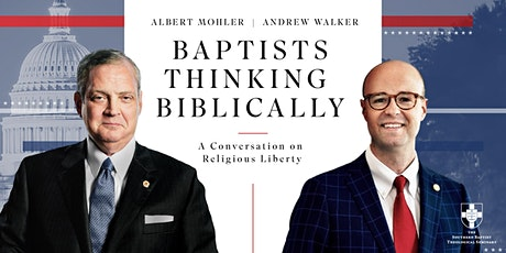 Baptists Thinking Biblically: A Conversation on Religious Liberty tickets