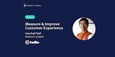 Webinar: Measure & Improve Customer Experience by Twilio Product Leader tickets