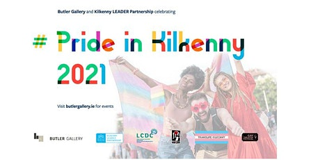 Pride in Kilkenny 2021: Creative safe spaces for Irish LGBTQ artists tickets