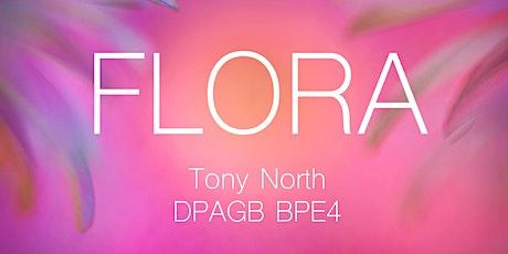 PHOTOGRAPHY TALK: Flora, by Tony North tickets