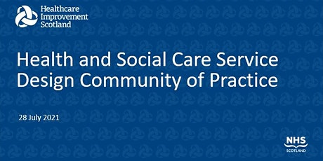 Health and Social Care Service Design Community of Practice: July 2021 tickets