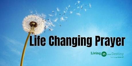 Life Changing Prayer tickets