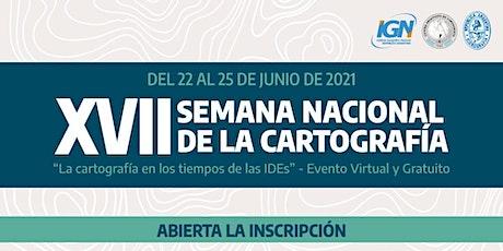 XVII SEMANA NACIONAL DE LA CARTOGRAFÍA entradas