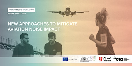 ANIMA Hybrid Workshop on New Approaches to Mitigate Aviation Noise Impact tickets