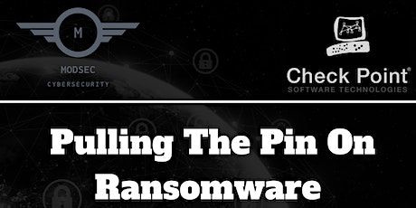 Pulling The Pin On Ransomware // MODSEC & Check Point tickets