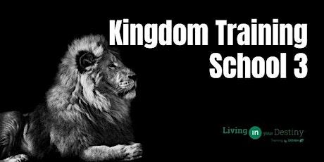 Kingdom Training School 3 tickets