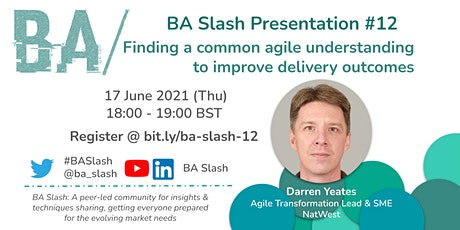 BA/#12: Finding a common agile understanding to improve delivery outcomes tickets
