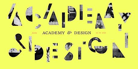 Form #6 - Academy & Design tickets