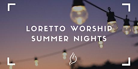 Loretto Worship Summer Night 13.6. tickets