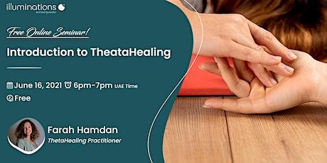 Free Webinar: Introduction To Theta Healing With Farah Hamdan tickets