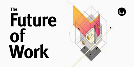 Looking Forward to The Future of Work tickets