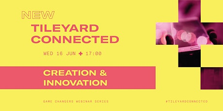 Tileyard Connected Events: Creation and Innovation tickets