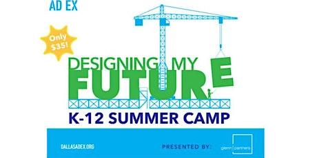 Designing My Future; K-12 Summer Camp Series tickets