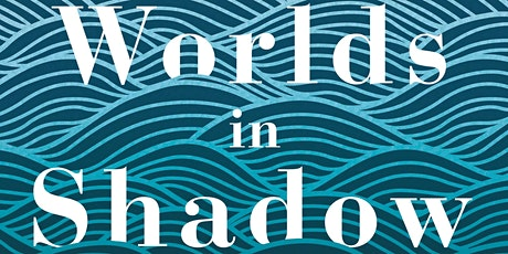 Worlds in Shadow | Edinburgh Science tickets
