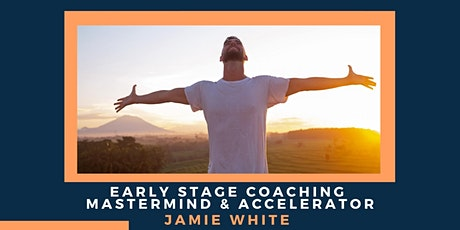 Early Stage Coaching  Mastermind & Accelerator tickets