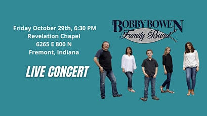 Bobby Bowen Family Concert In Freemont Indiana tickets