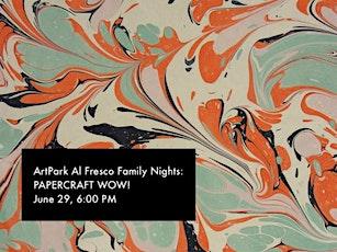 ArtPark Al Fresco Family Nights: Papercraft WOW! tickets