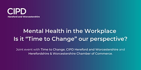 """Mental Health in the Workplace – is it """"Time to Change"""" our perspective? tickets"""