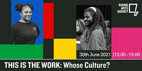 THIS IS THE WORK: Whose Culture? tickets