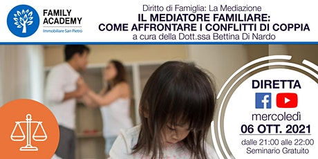 IL MEDIATORE FAMILIARE: COME AFFRONTARE I CONFLITTI DI COPPIA biglietti