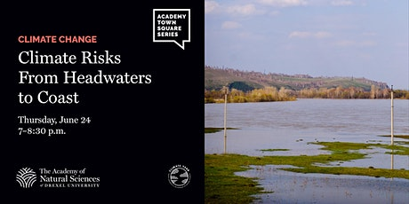 Academy Town Square Presents: Climate Risks From Headwaters to Coast tickets