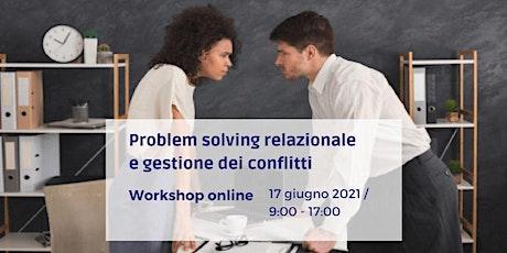 Workshop online - Problem solving relazionale e gestione dei conflitti biglietti