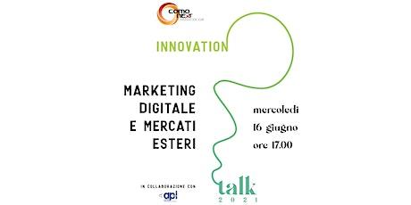 Marketing digitale e mercati esteri biglietti