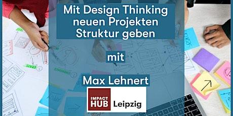 Neuen Projekten mit Design Thinking Struktur geben tickets
