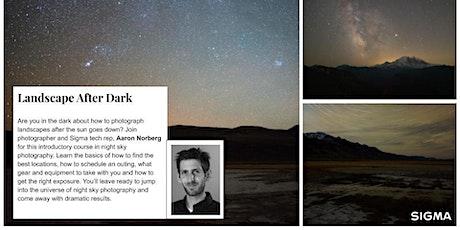 Photograph the Landscape After Dark - A FREE Sigma Webinar! tickets
