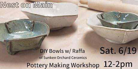 Pottery Workshop-DIY Bowls w/Raffa of Sunken Orchard Ceramics. tickets